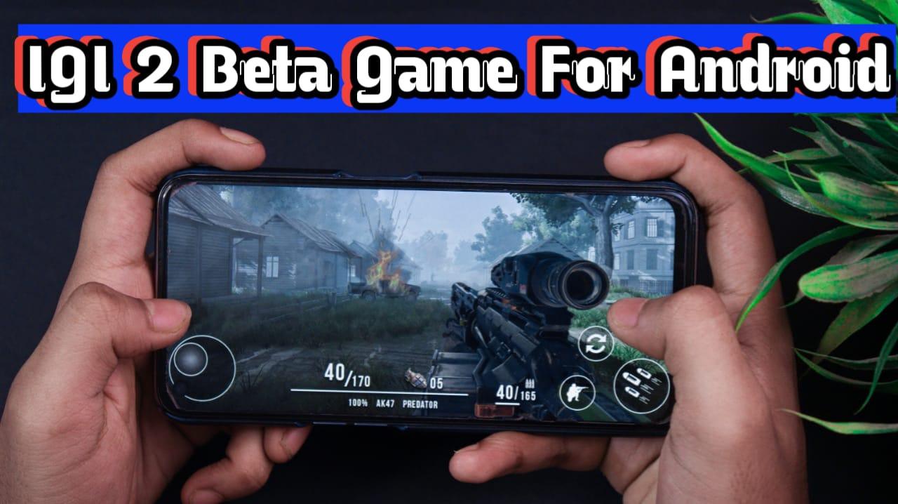 IGI 2 Beta Version For Android